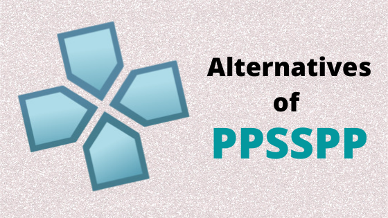 Alternatives of PPSSPP